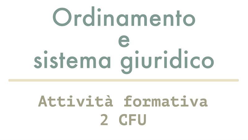 Ordinamento e sistema giuridico (Prof.Rimoli - Attività formativa 2 cfu)