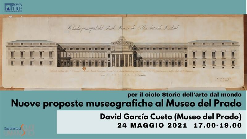 Nuove proposte museografiche al Museo del Prado. David García Cueto (Museo del Prado)