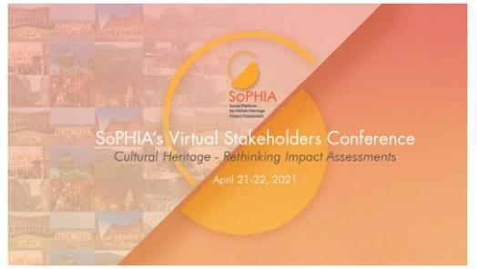 Webinar stakeholders progetto H2020 SoPHIA: Cultural Heritage - Rethinking Impact Assessment