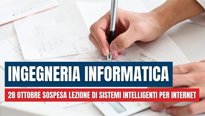 Ingegneria Informatica: 28 ottobre sospesa lezione di Sistemi intelligenti per internet