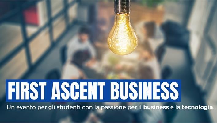 First Ascent Business, un evento per gli studenti con la passione per il business e la tecnologia.