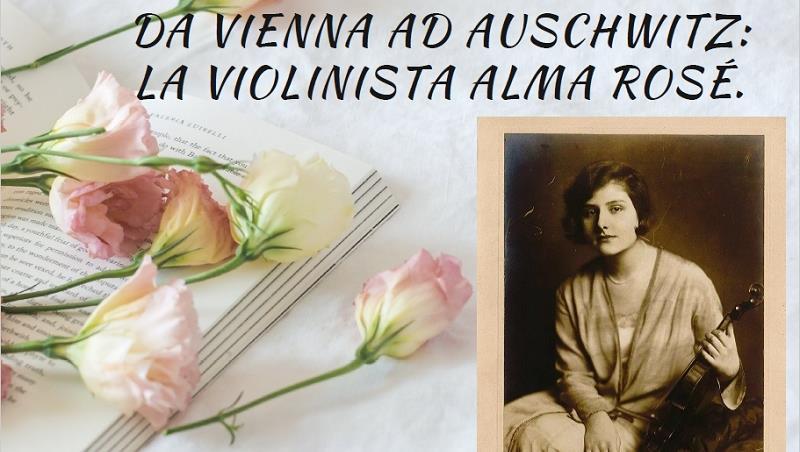 Da Vienna ad Auschwitz: la violinista Alma Rosé