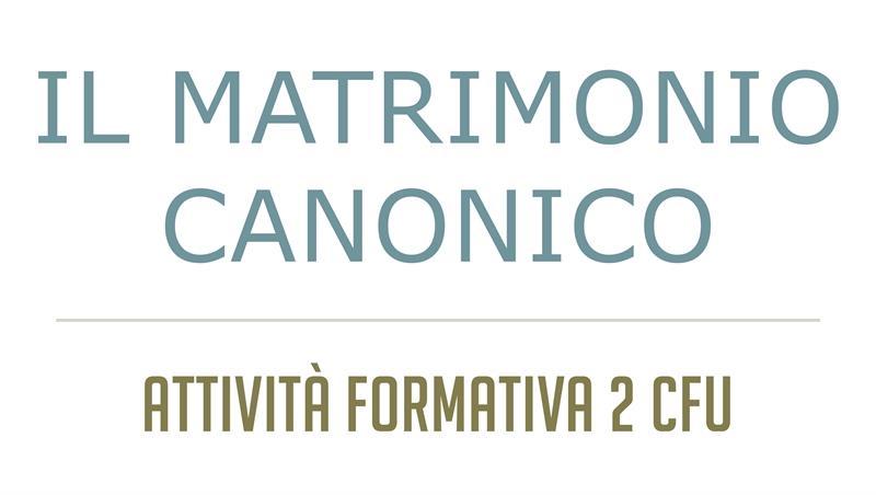 Attività fomativa il matrimonio canonico (2 CFU)