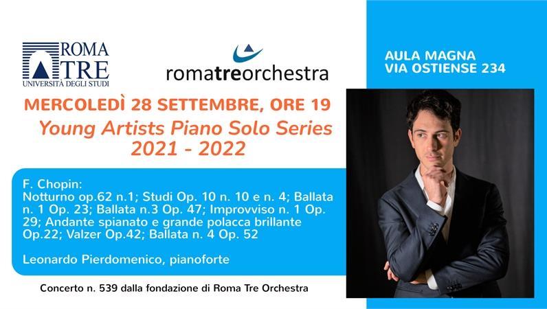 Young Artists Piano Solo Series 2021 - 2022: Leonardo Pierdomenico - Roma Tre Orchestra