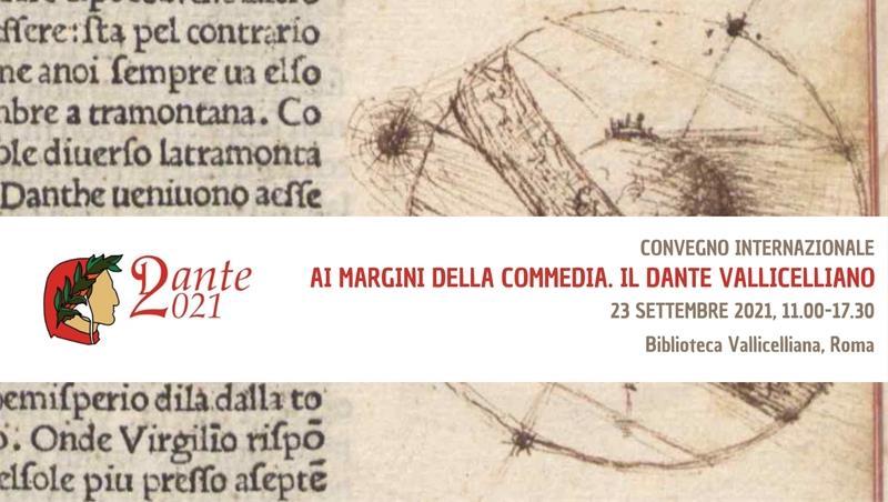 Ai margini della Commedia. Il Dante Vallicelliano. Convegno Internazionale
