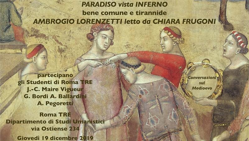 Paradiso vista Inferno. bene comune e tirannide. Ambrogio Lorenzetti letto da Chiara Frugoni