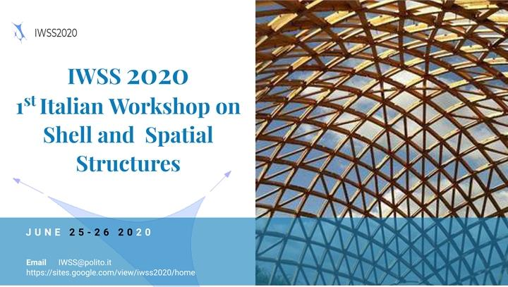 1st Italian Workshop of Shell and Spatial Structures (IWSS 2020)