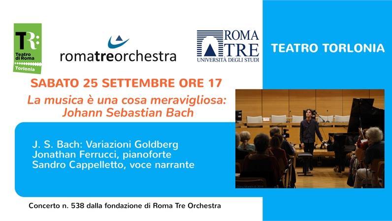 La musica è una cosa meravigliosa: Johann Sebastian Bach - Roma Tre Orchestra