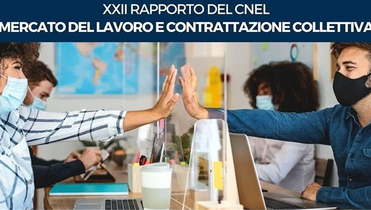 Il XXII Rapporto Cnel sul mercato del lavoro e la contrattazione - Martedì 27 aprile 2021, ore 15.00