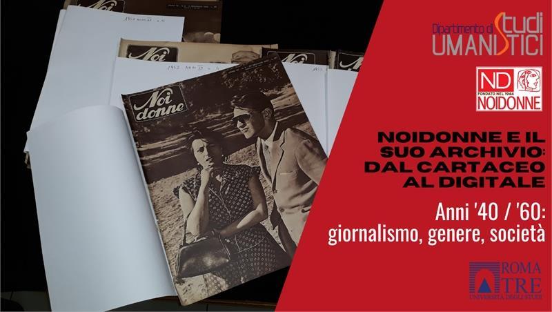 Noidonne e il suo archivio: dal cartaceo al digitale. Anni '40 / '60: giornalismo, genere, società