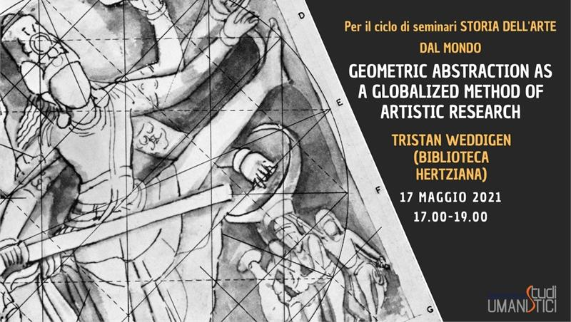 Geometric Abstraction as a Globalized Method of Artistic Research. Tristan Weddigen (Biblioteca Hertziana)