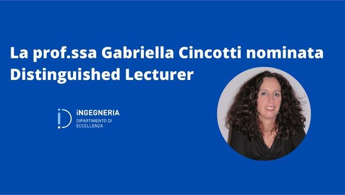 La prof.ssa Gabriella Cincotti nominata Distinguished Lecturer