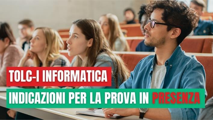 Prova Ingegneria Informatica: indicazioni per i partecipanti al TOLC-I in presenza.