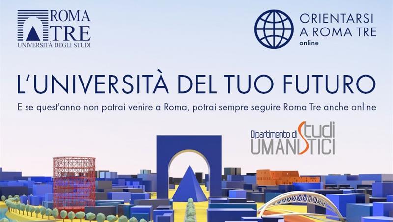 ORIENTARSI A ROMA TRE 2020 - Open Day del Dipartimento di Studi Umanistici