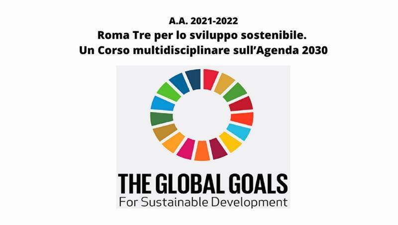 Anno accademico 2021/2022. Roma Tre per lo sviluppo sostenibile: un Corso multidisciplinare sull'Agenda 2030
