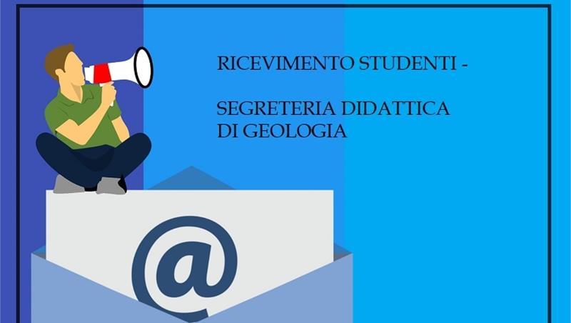 Ricevimento studenti - Segreteria didattica di Geologia
