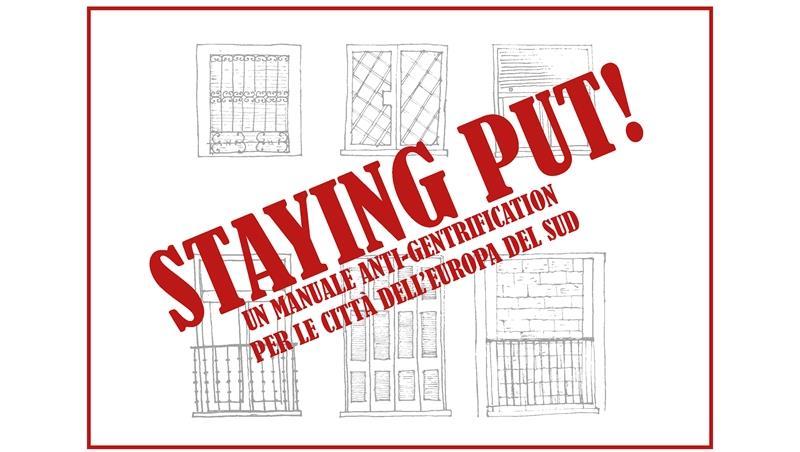 Staying put! Un manuale anti-gentrification per le città dell'Europa del Sud