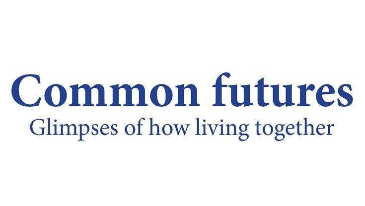 Workshop Common futures. Glimpses of how living together