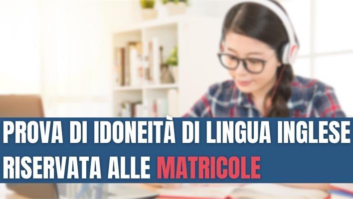 Istruzioni per iscriversi alla Prova di Idoneità di Lingua Inglese riservata alle Matricole.