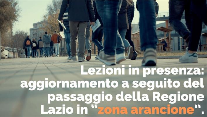 """Lezioni in presenza: aggiornamento a seguito del passaggio della Regione Lazio in """"zona arancione"""""""