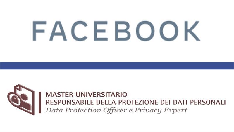 3 borse di studio finanziate da Facebook per l'iscrizione al Master in Responsabile della protezione dei dati personali: Data Protection Officer e Privacy Expert