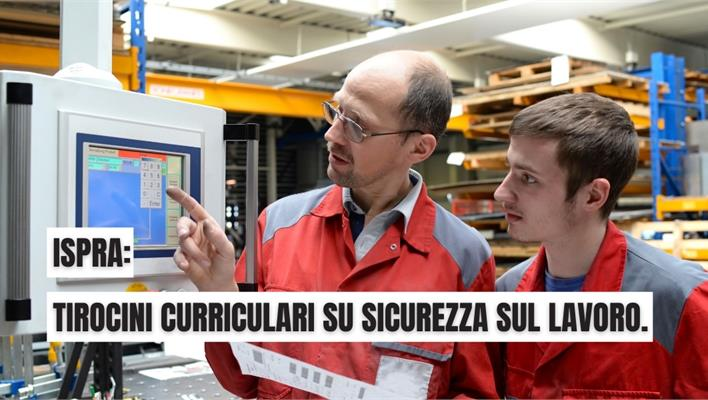 ISPRA: tirocini curriculari su sicurezza sul lavoro.