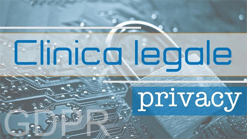 Iscrizioni Corso di Protezione dei dati personali e tutela dei diritti fondamentali – Clinica legale privacy