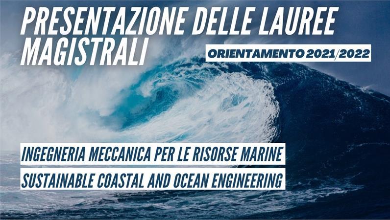 Presentazione delle nuove lauree magistrali: Ingegneria Meccanica per le Risorse Marine e Sustainable Coastal and Ocean Engineering