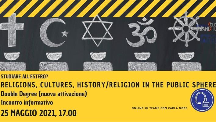 Religions, Cultures, History/ Religion in the Public Sphere. Presentazione del Double Degree di nuova attivazione